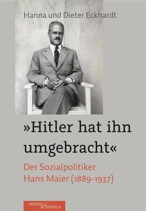 """""""Hitler hat ihn umgebracht"""" von Eckhardt,  Dieter, Eckhardt,  Hanna"""