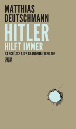 Hitler hilft immer von Deutschmann,  Matthias