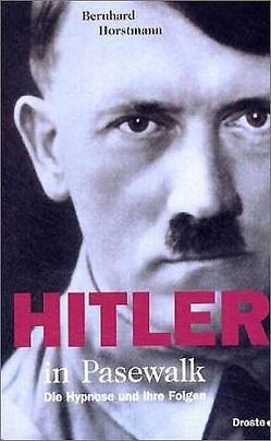 Hitler in Pasewalk von Horstmann,  Bernhard