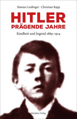 Hitler – prägende Jahre von Leidinger,  Hannes, Rapp,  Christian