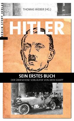 Hitler – Seine erste Autobiografie von Weber,  Thomas