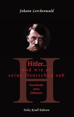 Hitler… und wie er seine Deutschen sah von Lerchenwald,  Johannes