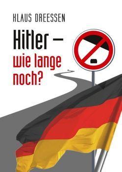Hitler – wie lange noch? von Dreeßen,  Klaus