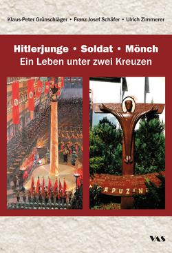 Hitlerjunge – Soldat – Mönch von Grünschläger,  Klaus-Peter, Schäfer,  Franz Josef, Zimmerer,  Ulrich