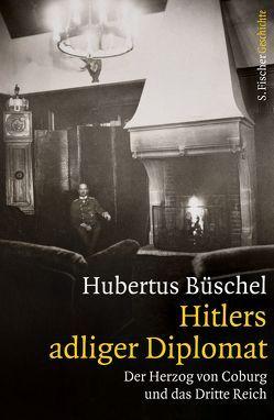 Hitlers adliger Diplomat von Büschel,  Hubertus