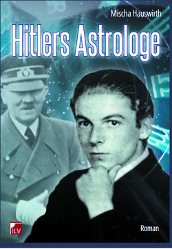 Hitlers Astrologe von Hauswirth,  Mischa