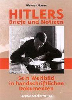 Hitlers Briefe und Notizen von Maser,  Werner