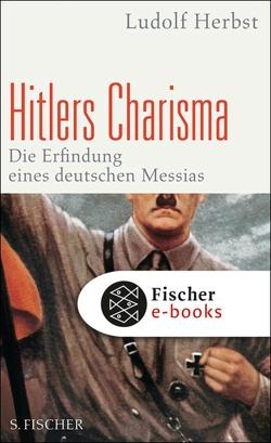 Hitlers Charisma von Herbst,  Ludolf