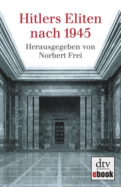 Hitlers Eliten nach 1945 von Frei,  Norbert