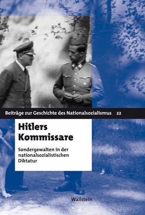 Hitlers Kommissare von Hachtmann,  Rüdiger, Süß,  Winfried