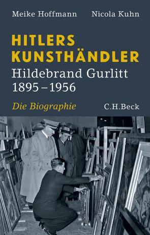 Hitlers Kunsthändler von Hoffmann,  Meike, Kuhn,  Nicola