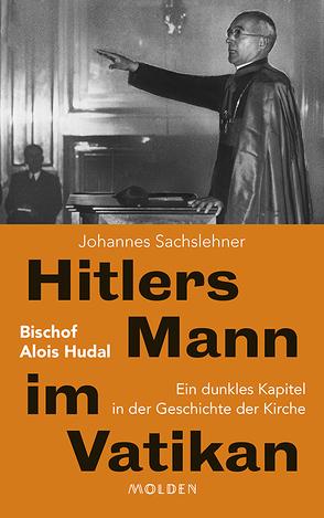 Hitlers Mann im Vatikan von Sachslehner,  Johannes