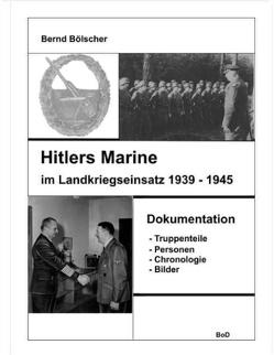 Hitlers Marine im Landkriegseinsatz von Bölscher,  Bernd