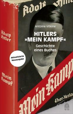 """Hitlers """"Mein Kampf"""" von Hedinger,  Sabine, Schneider,  Sabine, Stonner,  Christian, Vitkine,  Antoine"""
