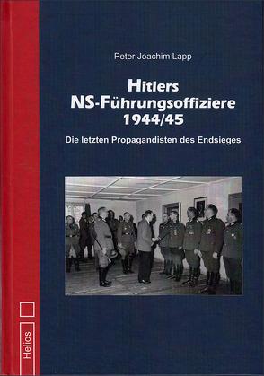Hitlers NS-Führungsoffiziere 1944/45 von Lapp,  Peter Joachim