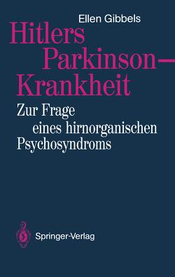 Hitlers Parkinson-Krankheit von Gibbels,  Ellen