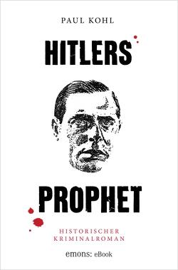 Hitlers Prophet von Kohl,  Paul