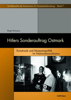 Hitlers Sonderauftrag Ostmark von Schwarz,  Birgit