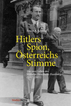 Hitlers Spion, Österreichs Stimme von Schmidl,  Erwin A.
