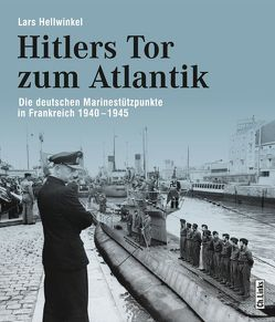 Hitlers Tor zum Atlantik von Hellwinkel,  Lars