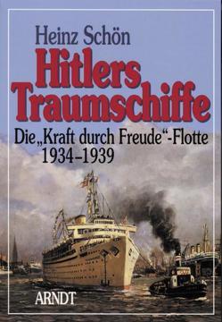 Hitlers Traumschiffe von Schön,  Heinz