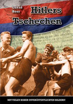 Hitlers Tschechen von Beer,  Lukas