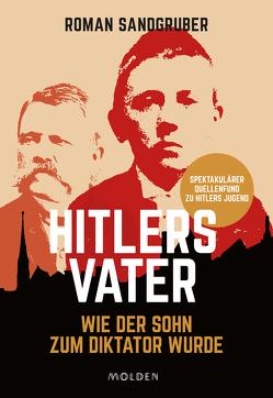Hitlers Vater von Sandgruber,  Roman