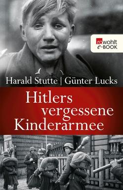 Hitlers vergessene Kinderarmee von Lucks,  Günter, Stutte,  Harald