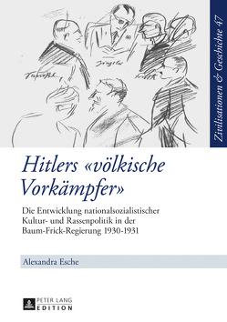 Hitlers «völkische Vorkämpfer» von Esche,  Alexandra