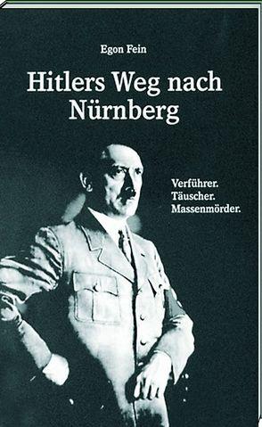 Hitler´s Weg nach Nürnberg von Fein,  Egon