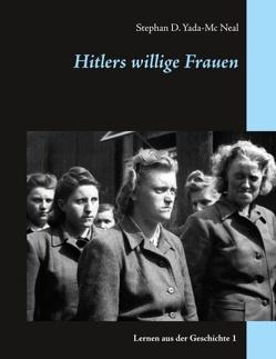 Hitlers willige Frauen von Yada-Mc Neal,  Stephan D.