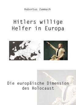 Hitlers willige Helfer in Europa von Zummach,  Hubertus