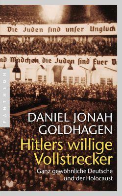 Hitlers willige Vollstrecker von Goldhagen,  Daniel Jonah, Kochmann,  Klaus