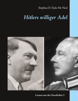 Hitlers williger Adel von Yada-Mc Neal,  Stephan D.