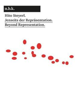 Hito Steyerl.Jenseits der Repräsentation / Beyond Representation. von Babias,  Marius, Elsaesser,  Thomas, Sheik,  Simon