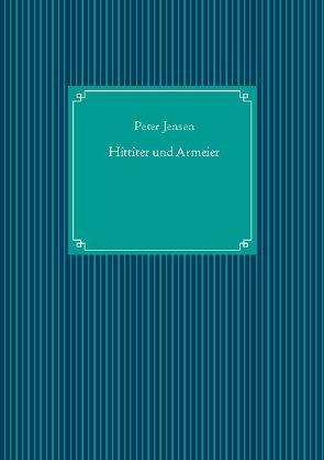 Hittiter und Armeier von Jensen,  Peter, UG,  Nachdruck
