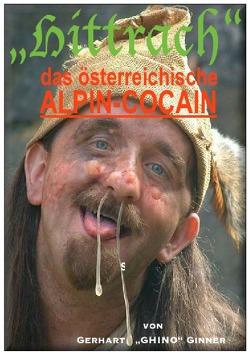 HITTRACH, das österreichische Alpin-Kokain von ginner,  gerhart