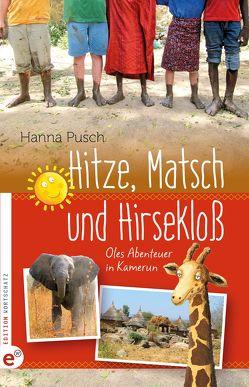 Hitze, Matsch und Hirsekloß von Pusch,  Hanna