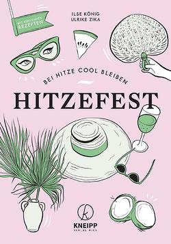 Hitzefest von König,  Ilse, Zika,  Ulrike