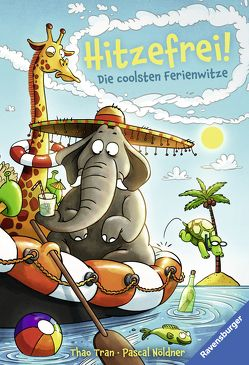 Hitzefrei! Die coolsten Ferienwitze von Nölder,  Pascal, Tran,  Thao