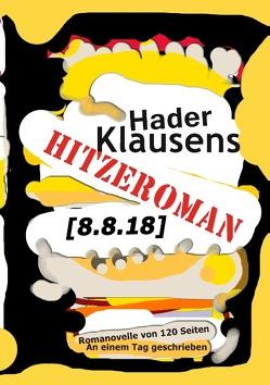Hitzeroman [8.8.18] von Klausens,  Hader