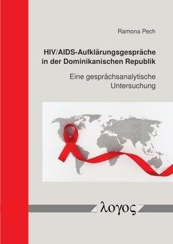 HIV/AIDS-Aufklärungsgespräche in der Dominikanischen Republik von Pech,  Ramona