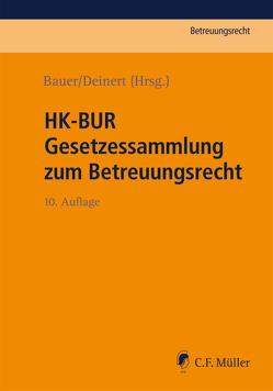 HK-BUR Gesetzessammlung zum Betreuungsrecht von Bauer,  Axel, Deinert,  Horst