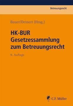 HK-BUR – Gesetzessammlung zum Betreuungsrecht von Bauer,  Axel, Deinert,  Horst