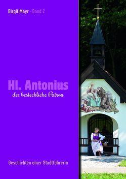 Hl. Antonius der bestechliche Patron – Band 2 von Busch,  W., Förster,  Katharina, Kinninger,  Elmar, Mayr,  Birgit
