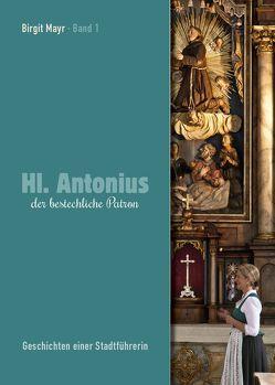 Hl. Antonius der bestechliche Patron von Busch,  W., Kinninger,  Elmar, Mayr,  Birgit