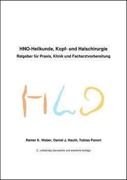 HNO-Heilkunde, Kopf und Halschirurgie von Hauth,  Daniel, Ponert,  Tobias, Weber,  Rainer K.