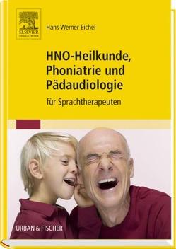 HNO-Heilkunde, Phoniatrie und Pädaudiologie von Eichel,  Hans Werner