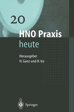 HNO Praxis heute von Becker,  D, Berger,  R., Bystron,  J., Christophers,  E., Deitmer,  T., Fölster-Holst,  R., Ganz,  H., Mlynski,  G., Muth,  C.M., Niemeyer,  W., Oberascher,  G., Starek,  I.