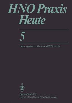 HNO Praxis Heute von Barth,  V., Brodnitz,  F.S., Gammert,  C., Ganz,  H., Haid,  T., Kruse,  E., Mann,  W., Steinbach,  E.